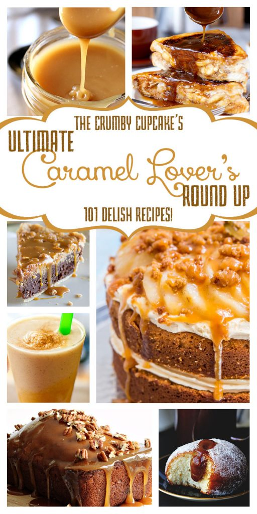 The Ultimate Caramel Lover's Roundup | A collection of 101 of the best caramel recipes, compiled by The Crumby Cupcake!