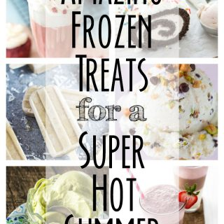 31 Amazing Frozen Treats for a Super Hot Summer