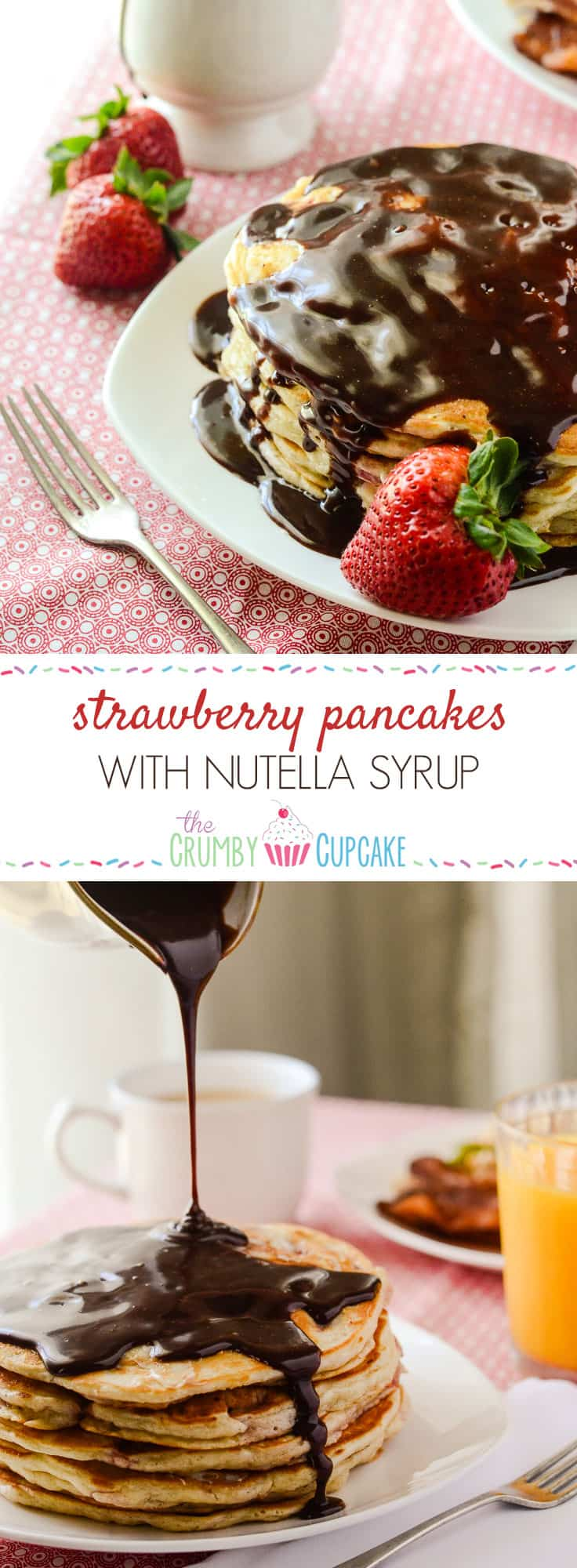 Strawberry Pancakes with Nutella Syrup | Lighten up! Skip the extra sugar and sweeten these perfect Strawberry Pancakes with Nutella Syrup, an easy recipe even your kids can whip up!