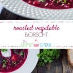 Roasted Vegetable Borscht | A traditional sweet and sour Ukrainian beet soup, enhanced with roasted vegetables, caramelized onions and leeks, all wrapped up in a brightly-colored broth - incredibly healthy and tasty to boot!