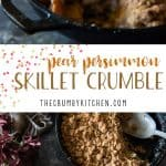 Put your cast iron to work this fall and whip up this Pear Persimmon Skillet Crumble! Sweet, ripe persimmons and mild pears are baked with a crunchy oat crumble, then served with out-of-this-world rum sauce!