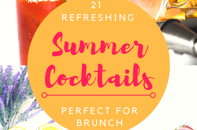 A list of 21 Refreshing Summer Cocktails Perfect for Brunch; brunch cocktails, summer drinks