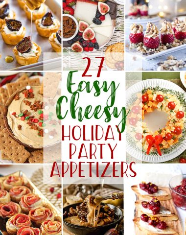 27 Easy Cheesy Holiday Party Appetizers - The Crumby Kitchen