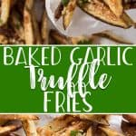 Fancy up any dinner with a batch of hot and fresh homemade Baked Garlic Truffle Fries! Indulge in the flavor of this garlicky, truffle oil-tossed, Parmesan-dusted side dish, instead of the guilt with this lower fat oven-baked option.