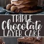 This Triple Chocolate Cake is the ULTIMATE dessert for chocoholics! Three layers of deep, dark chocolate cake are filled with chocolate ganache, then decorated with fluffy homemade chocolate buttercream. A few chocolate truffles top off this showstopper dessert!